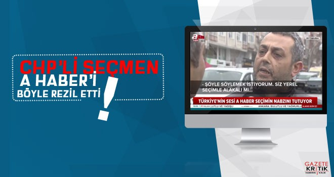 CHP'Lİ Seçmen A Haber'i böyle rezil etti!