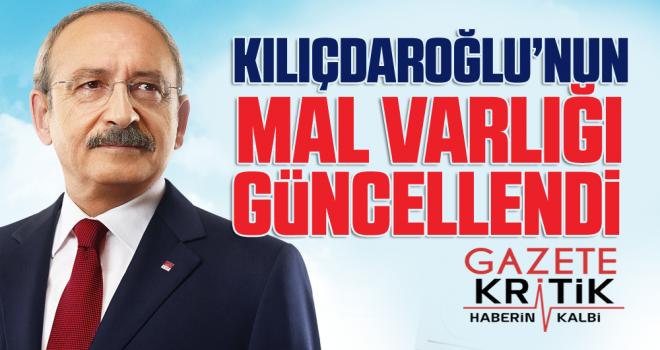 Kemal Kılıçdaroğlu malvarlığını güncelledi
