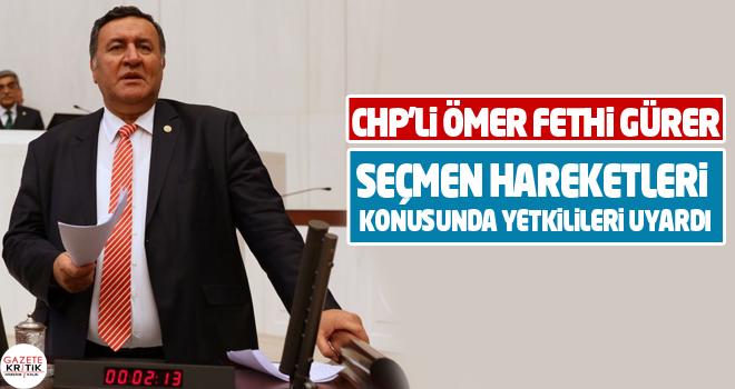 CHP'li Gürer seçmen hareketleri konusunda yetkilileri uyardı