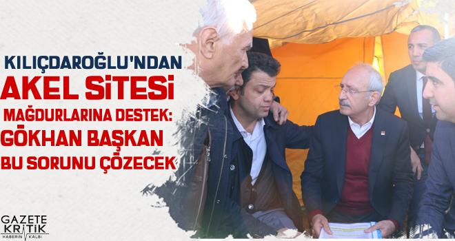 Kılıçdaroğlu'ndan Akel Sitesi mağdurlarına destek: Gökhan Başkan bu sorunu çözecek