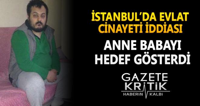 İstanbul'da evlat cinayeti iddiası