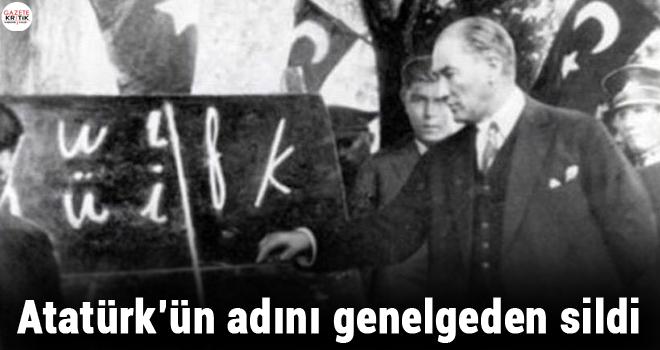 Atatürk'ün adını genelgeden sildi