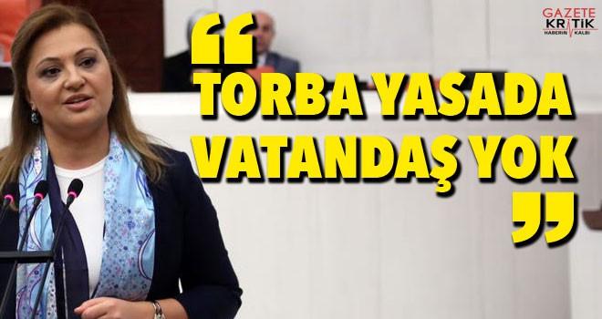 CHP'Lİ Burcu Köksal: Torba yasada vatandaş yok...