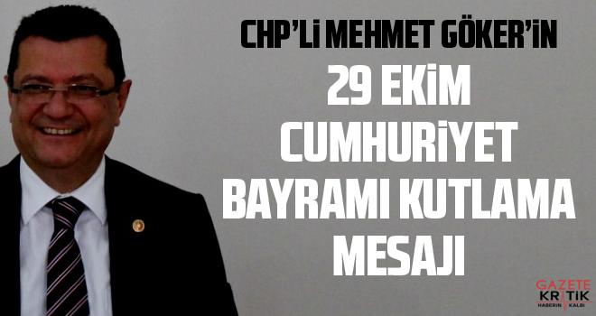 CHP'Lİ MEHMET GÖKER'İN 29 EKİM CUMHURİYET BAYRAMI KUTLAMA MESAJI