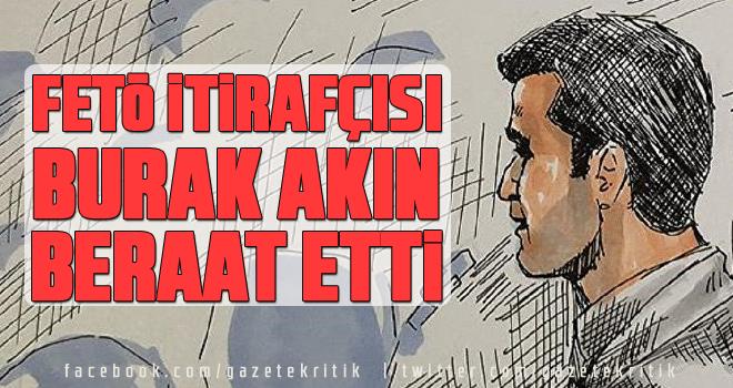 Orgeneral Güler'in eski koruması, FETÖ itirafçısı Burak Akın beraat etti
