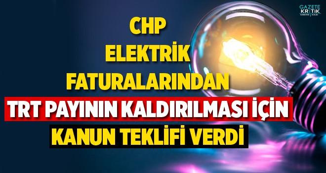CHP ELEKTRİK FATURALARINDAN TRT PAYININ KALDIRILMASI İÇİN KANUN TEKLİFİ VERDİ