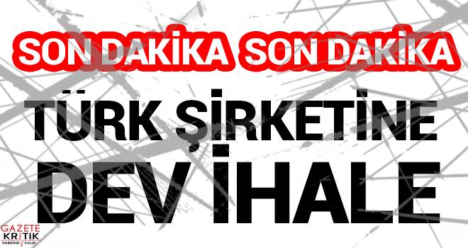 Türk şirketine dev ihale