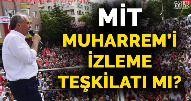 İnce'den Erdoğan'a istihbarat tepkisi: MİT 'Muharrem'i İzleme Teşkilatı' mı?