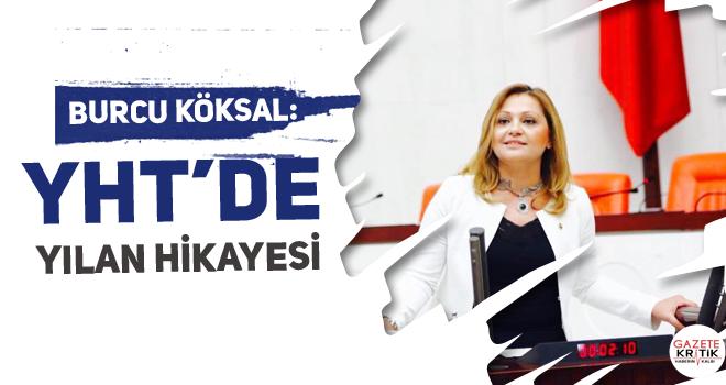 CHP'li Burcu Köksal:YHT'de Yılan hikayesi