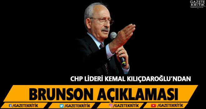 Kemal Kılıçdaroğlu'ndan Brunson açıklaması
