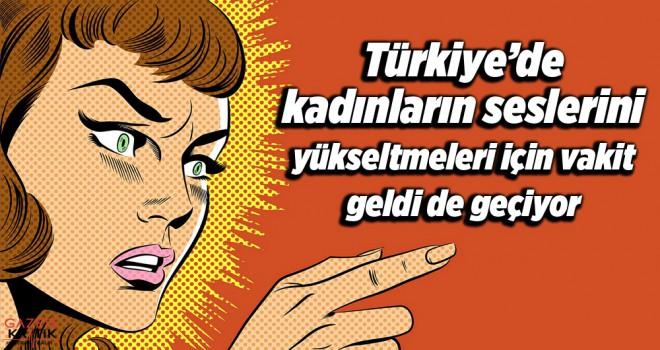 Economist: Türkiye'de kadınların seslerini yükseltmeleri için vakit geldi de geçiyor