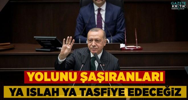 Erdoğan'dan AK Partililere uyarı: Yolunu şaşıranları ya ıslah ya tasfiye edeceğiz