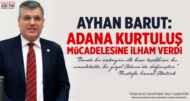 Ayhan Barut: Adana, kurtuluş mücadelesine ilham verdi