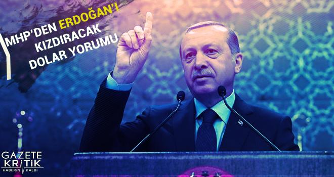 MHP'den Erdoğan'ı kızdıracak dolar yorumu