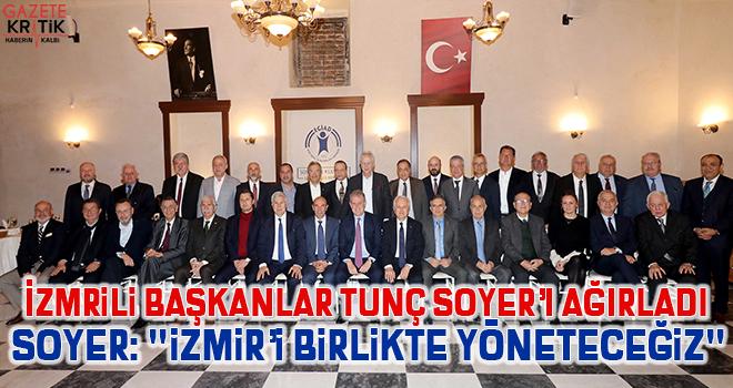 İzmirli başkanlar Tunç Soyer'i ağırladı