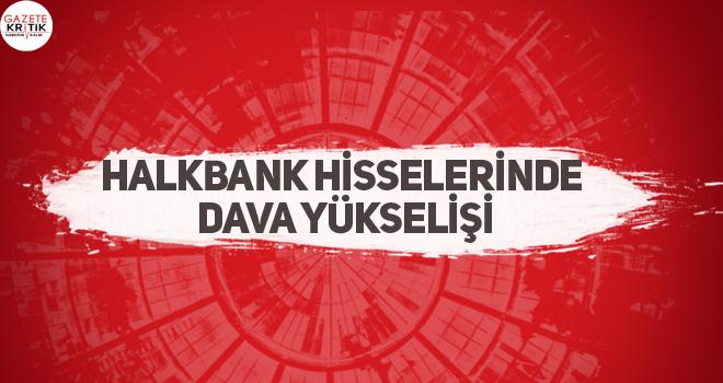 Halkbank hisselerinde dava yükselişi