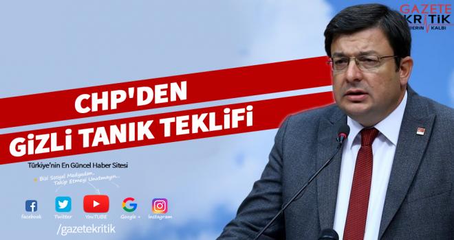 CHP'Lİ ERKEK: GİZLİ TANIK UYGULAMASI SON BULSUN!
