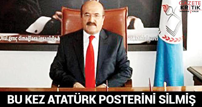 Bu kez Atatürk posterini silmiş