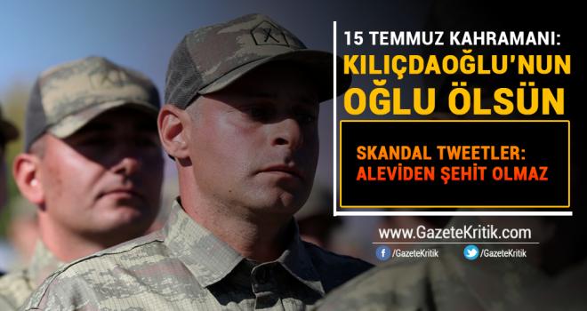 15 Temmuz Kahramanı: Kılıçdaroğlu'nun oğlu ölsün