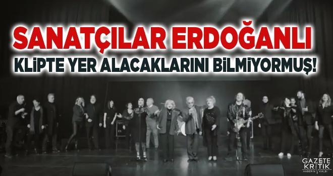 Sanatçılar Erdoğanlı klipte yer alacaklarını bilmiyormuş!