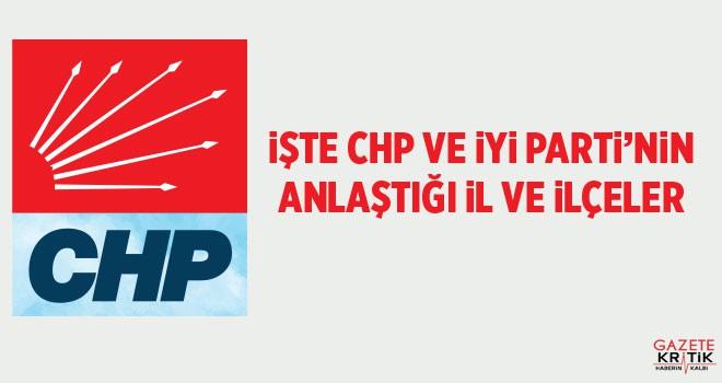İşte CHP ile İyi Parti arasında işbirliği yapılan il ve ilçeler