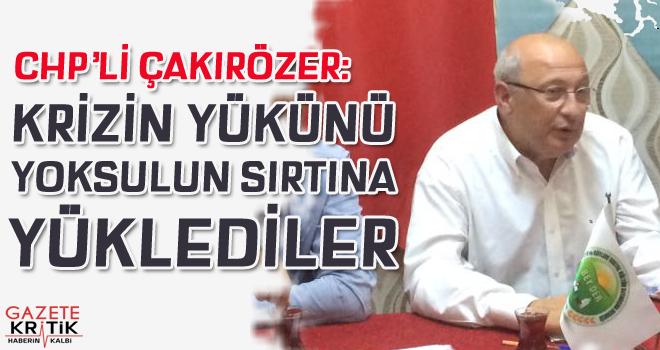 CHP'li Çakırözer hükümetin Yeni Ekonomi Programı'nı eleştirdi: Bu programda daha çok işsizlik, daha çok yoksulluk, daha çok zam var