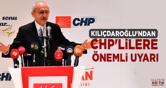 Kemal Kılıçdaroğlu'ndan CHP'lilere önemli uyarı