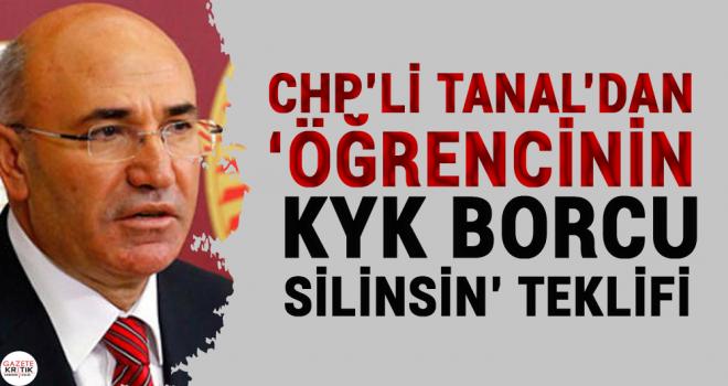 CHP'Lİ MAHMUT TANAL'DAN 'ÖĞRENCİNİN KYK BORCU SİLİNSİN' TEKLİFİ