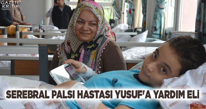 Serebral Palsi hastası Yusuf'a yardım eli