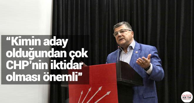 """Kimin aday olduğundan çok CHP'nin iktidar olması önemli"""