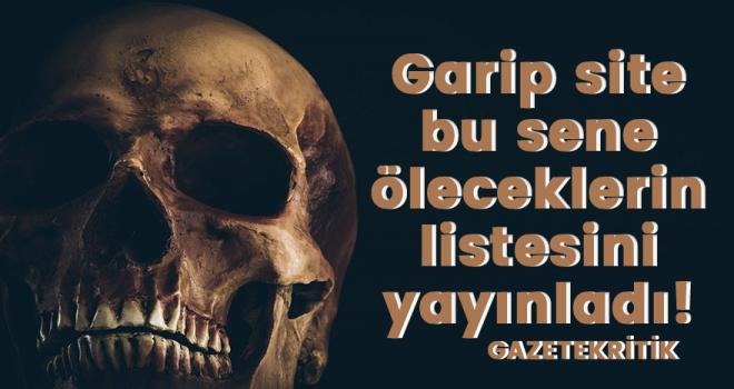 Garip site bu sene öleceklerin listesini yayınladı!