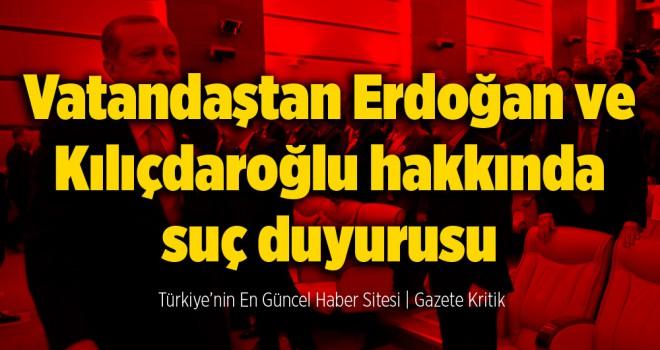 Vatandaştan Erdoğan ve Kılıçdaroğlu hakkında suç duyurusu