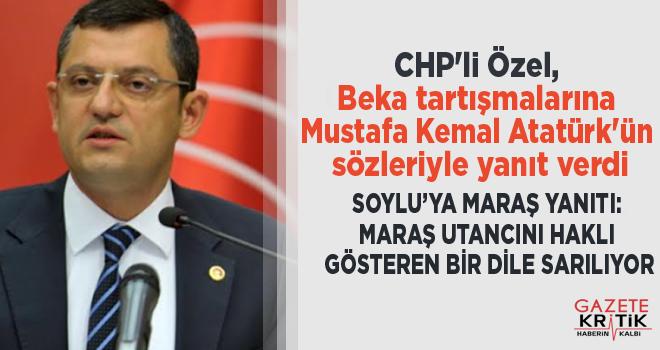 CHP'li Özel, Beka tartışmalarına Mustafa Kemal Atatürk'ün sözleriyle yanıt verdi