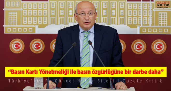 CHP'li Çakırözer'den Basın Kartı Yönetmeliği değişikliğine tepki