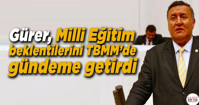 CHP Milletvekili Gürer, TBMM'de MEB'in pek çok sorununa dikkat çekti