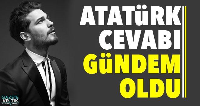 Çağatay Ulusoy: Dünyada en çok hayran olduğum kişi Atatürk
