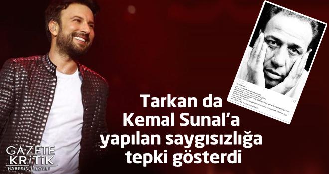 Tarkan da Kemal Sunal'a yapılan saygısızlığa tepki gösterdi