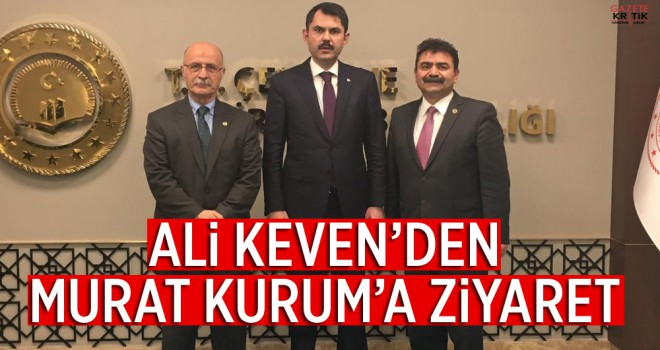Ali Keven'den Bakan Murat Kurum'a Ziyaret