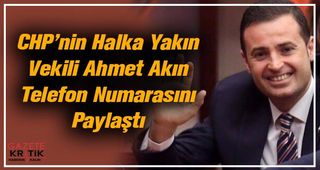 CHP'nin Halka Yakın Vekili Ahmet Akın Telefon Numarasını Paylaştı