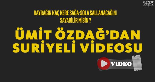 Ümit Özdağ'dan Suriyeliler videosu