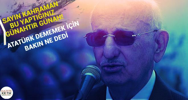 Kahraman bu kez Atatürk dememek için 'yola çıkan heyet' dedi