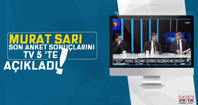Murat Sarı son anket sonuçlarını TV5'te açıkladı