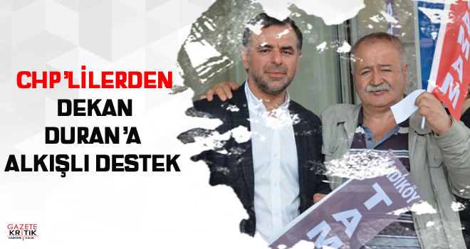 CHP'lilerden Dekan Duran'a alkışlı destek