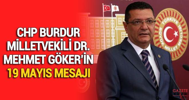 CHP BURDUR MİLLETVEKİLİ DR. MEHMET GÖKER'İN 19 MAYIS MESAJI