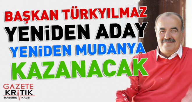Başkan Türkyılmaz Yeniden Aday: Yeniden Mudanya Kazanacak