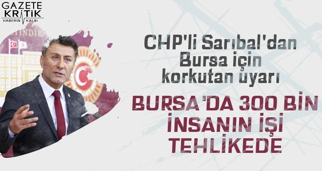 CHP'li Sarıbal'dan Bursa için korkutan uyarı