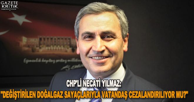 CHP'Lİ NECATİ YILMAZ: