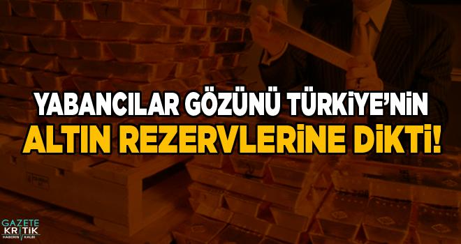 Gürer: Yabancılar gözünü Türkiye'nin altın rezervlerine dikti!