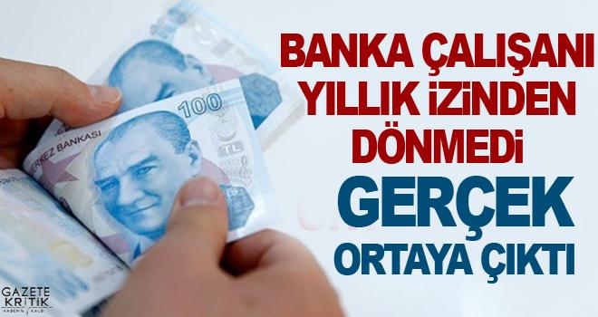 Banka çalışanı zimmetine 15 milyon TL geçirip kayboldu