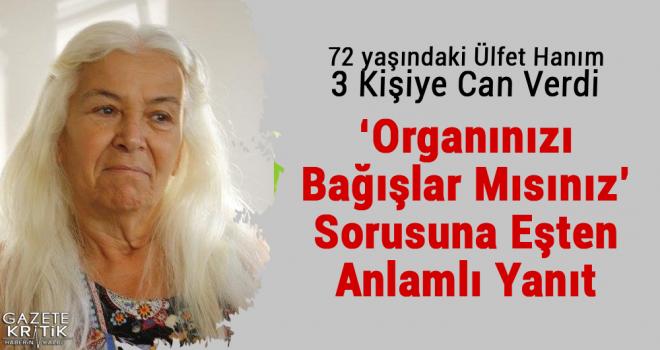 72 yaşındaki Ülfet Hanım 3 Kişiye Can Verdi